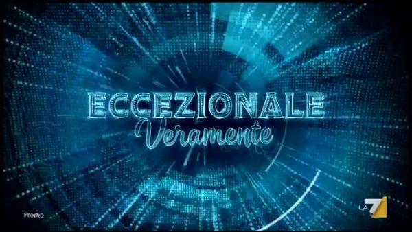 Eccezionale Veramente - Le puntate decisive - Da venerdì 16 giugno su LA7