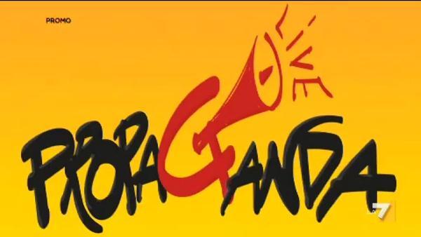 Propaganda Live - Da Venerdì 29 settembre alle 21.10 su LA7