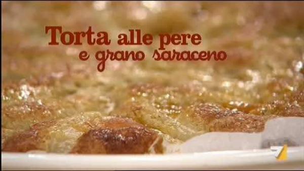 Torta Alle Pere E Grano Saraceno Benedetta Parodi